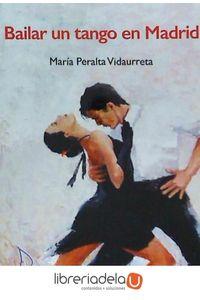 ag-bailar-un-tango-en-madrid-la-mar-de-facil-9788494499319