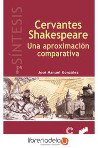 ag-cervantesshakespeare-una-aproximacion-comparativa-editorial-sintesis-sa-9788490773437