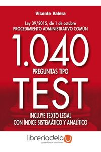 ag-1040-preguntas-tipo-test-ley-392015-de-1-de-octubre-procedimiento-administrativo-comun-incluye-texto-legal-con-indice-sistematico-y-analitico-editorial-tecnos-9788430969500