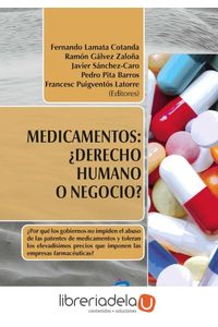 ag-medicamentos-derecho-humano-o-negocio-por-que-los-gobiernos-no-impiden-el-abuso-de-las-patentes-de-medicamentos-y-toleran-los-elevadisimos-precios-que-imponen-a-las-empresas-farmaceuticas-ediciones-diaz-de-santos-sa-9788490520505