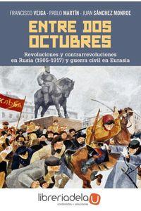 ag-entre-dos-octubres-revoluciones-y-contrarrevoluciones-en-rusia-19051917-y-guerra-en-eurasia-alianza-editorial-9788491046745