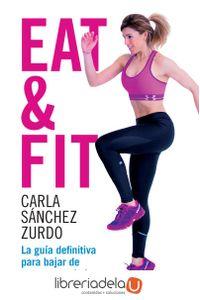 ag-eat-fit-la-guia-definitiva-para-bajar-de-peso-con-salud-la-esfera-de-los-libros-sl-9788490609491
