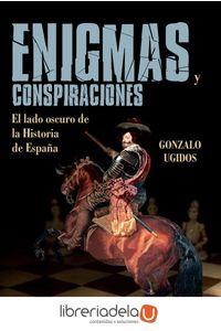 ag-enigmas-y-conspiraciones-el-lado-oscuro-de-la-historia-de-espana-la-esfera-de-los-libros-sl-9788490609453