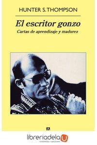 ag-el-escritor-gonzo-cartas-de-aprendizaje-y-madurez-editorial-anagrama-sa-9788433978349