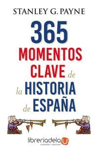 ag-365-momentos-clave-de-la-historia-de-espana-espasa-libros-sl-9788467048513