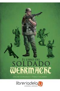 ag-el-libro-del-soldado-de-la-wehrmacht-la-historia-armas-y-uniformes-de-los-ejercitos-de-hitler-la-esfera-de-los-libros-sl-9788490609460
