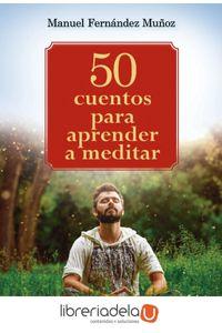 ag-50-cuentos-para-aprender-a-meditar-10-minutos-al-dia-para-cambiar-tu-vida-ediciones-cydonia-sl-9788494586132