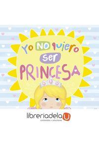 ag-yo-no-quiero-ser-princesa-susaeta-ediciones-9788467757910