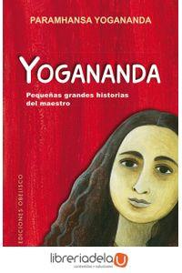 ag-yogananda-pequenas-grandes-historias-del-maestro-ediciones-obelisco-sl-9788491113157
