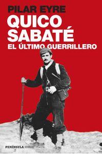 lib-quico-sabate-el-ultimo-guerrillero-grupo-planeta-9788499423173