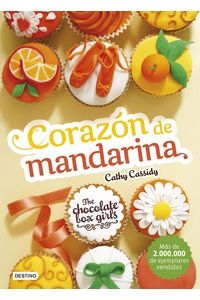 lib-the-chocolate-box-girls-corazon-de-mandarina-grupo-planeta-9788408167082