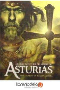 ag-la-gran-aventura-del-reino-de-asturias-asi-empezo-la-reconquista-la-esfera-de-los-libros-sl-9788497348874