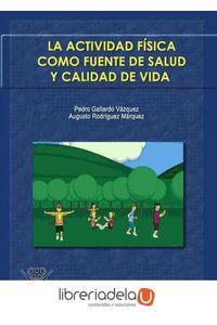 ag-la-actividad-fisica-como-fuente-de-salud-y-calidad-de-vida-wanceulen-editorial-sl-9788498231526