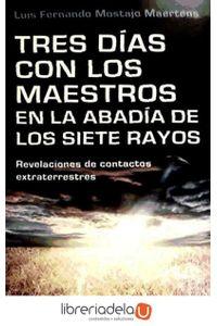 ag-tres-dias-con-los-maestros-en-la-abadia-de-los-siete-rayos-ediciones-obelisco-sl-9788497778268