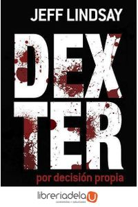 ag-dexter-por-decision-propia-books4pocket-9788415139683