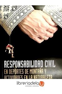 ag-responsabilidad-civil-en-deportes-de-montana-y-actividades-en-la-naturaleza-ediciones-desnivel-s-l-9788498292718