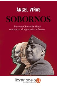 ag-sobornos-de-como-churchill-y-march-compraron-a-los-generales-de-franco-editorial-critica-9788416771011
