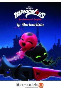 ag-miraculous-las-aventuras-de-ladybug-la-marionetista-narrativa-3-editorial-planeta-sa-9788408173403