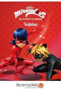 ag-miraculous-las-aventuras-de-ladybug-volpina-narrativa-4-editorial-planeta-sa-9788408173410