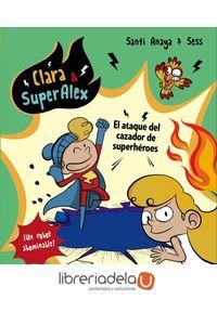 ag-clara-superalex-el-ataque-del-cazador-de-superheroes-editorial-planeta-sa-9788408178439