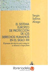 ag-el-sistema-europeo-de-proteccion-de-los-derechos-humanos-en-el-siglo-xxi-el-proceso-de-reforma-para-asegurar-su-eficacia-a-largo-plazo-portal-derecho-sa-iustel-9788498900347