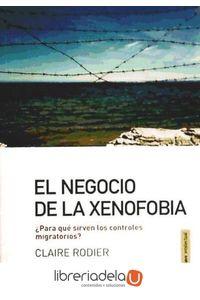 ag-el-negocio-de-la-xenofobia-para-que-sirven-los-controles-migratorios-clave-intelectual-9788494001499