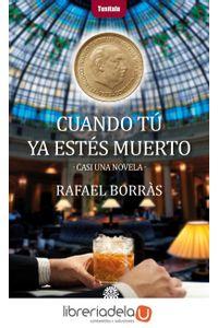 ag-cuando-tu-ya-estes-muerto-editora-y-distribuidora-hispano-americana-sa-edhasa-9788435012386