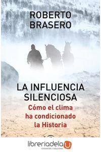 ag-la-influencia-silenciosa-como-el-clima-ha-condicionado-la-historia-espasa-libros-sl-9788467050165