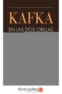 ag-kafka-en-las-dos-orillas-antologia-de-la-recepcion-critica-espanola-prensas-de-la-universidad-de-zaragoza-9788415770572