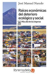 ag-raices-economicas-del-deteriorio-ecologico-y-social-mas-alla-de-los-dogmas-siglo-xxi-de-espana-editores-sa-9788432314278