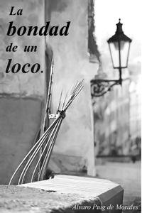 lib-la-bondad-de-un-loco-lvaro-puig-9788494903830