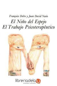 ag-el-nino-del-espejo-el-trabajo-psicoterapeutico-gedisa-9788474324310