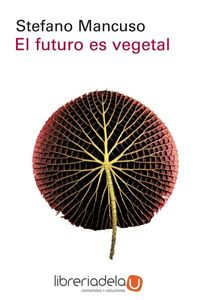 ag-el-futuro-es-vegetal-galaxia-gutenberg-sl-9788417088170