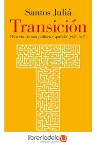 ag-transicion-historia-de-una-politica-espanola-19372017-galaxia-gutenberg-sl-9788416734771