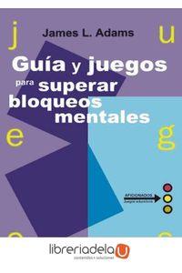 ag-guia-y-juegos-para-superar-bloqueos-mentales-gedisa-9788474322453