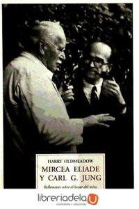 ag-mircea-eliade-y-carl-g-jung-reflexiones-sobre-el-lugar-del-mito-la-religion-y-la-ciencia-en-su-obra-jose-j-olaneta-editor-9788497165402