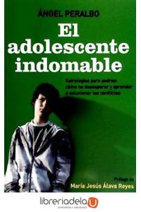 ag-el-adolescente-indomable-estrategias-para-padres-como-no-desesperar-y-aprender-a-solucionar-los-conflictos-la-esfera-de-los-libros-sl-9788499700236