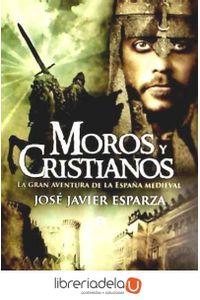 ag-moros-y-cristianos-la-gran-aventura-de-la-espana-medieval-la-esfera-de-los-libros-sl-9788499702889