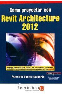 ag-como-proyectar-con-revit-architecture-2012-rama-sa-editorial-y-publicaciones-9788499642109