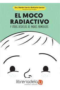ag-el-moco-radiactivo-y-otros-desvelos-de-padres-primerizos-la-esfera-de-los-libros-sl-9788490609484