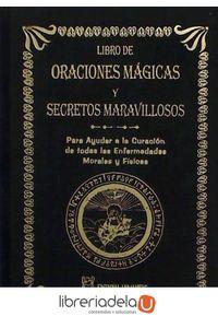 ag-el-libro-de-oraciones-magicas-y-secretos-maravillosos-para-ayudar-a-la-curacion-de-todas-las-enfermedades-morales-y-fisicas-editorial-humanitas-sl-9788479102999