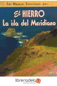 ag-el-hierro-la-isla-del-meridiano-el-golfo-la-dehesa-el-julon-el-barrio-y-la-villa-ediciones-el-senderista-9788495368416
