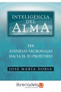 ag-inteligencia-del-alma-144-avenidas-neuronales-hacia-el-yo-profundo-gaia-ediciones-9788484452508