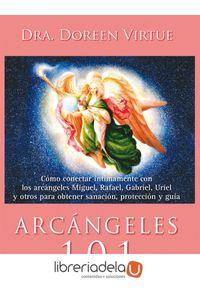 ag-arcangeles-101-como-conectar-intimamente-con-los-arcangeles-miguel-rafael-gabriel-uriel-y-otros-para-obtener-sanacion-proteccion-y-guia-arkano-books-9788415292166