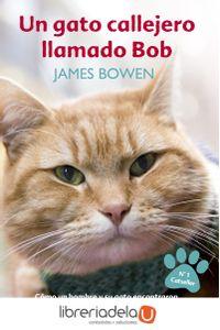 ag-un-gato-callejero-llamado-bob-como-un-hombre-y-su-gato-encontraron-esperanza-en-las-calles-la-esfera-de-los-libros-sl-9788499709451