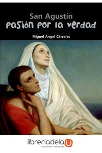 ag-pasion-por-la-verdad-san-agustin-editorial-casals-9788421843338