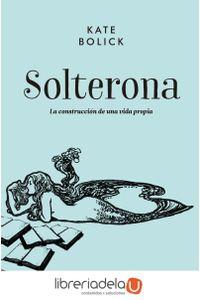ag-solterona-la-construccion-de-una-vida-propia-malpaso-ediciones-sl-9788416420711