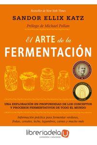 ag-el-arte-de-la-fermentacion-una-exploracion-en-profundidad-de-los-conceptos-y-procesos-fermentativos-de-todo-el-mundo-informacion-practica-para-fermentar-verduras-frutas-cereales-leche-legumbres-carnes-y-mucho-mas-gaia-ediciones-9788484455646