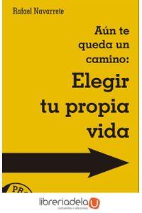 ag-aun-te-queda-un-camino-elegir-tu-propia-vida-san-pablo-editorial-9788428553001