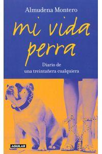 lib-mi-vida-perra-penguin-random-house-9788403011571